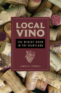 Local Vino: The Winery Boom in the Heartland by Prof. James Pennell will be available in stores March 6, 2017.