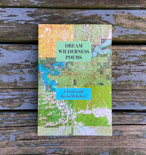 Dream Wilderness Poems by Kevin McKelvey