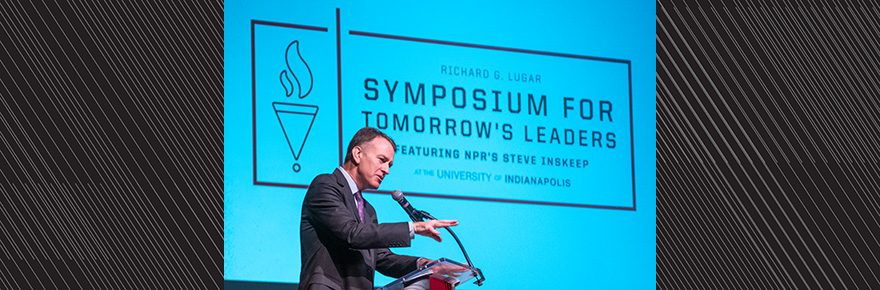 Richard G. Lugar Symposium for Tomorrow's Leaders featuring NPR's Steve Inskeep on Saturday, December 7, 2019.